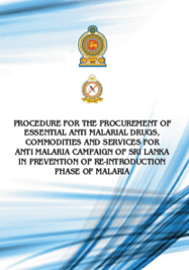 PROCEDURE FOR THE PROCUREMENT OF ESSENTIAL ANTI MALARIAL DRUGS, COMMODITIES AND SERVICES FOR ANTI MALARIA CAMPAIGN OF SRI LANKA IN PREVENTION OF RE-INTRODUCTION PHASE OF MALARIA